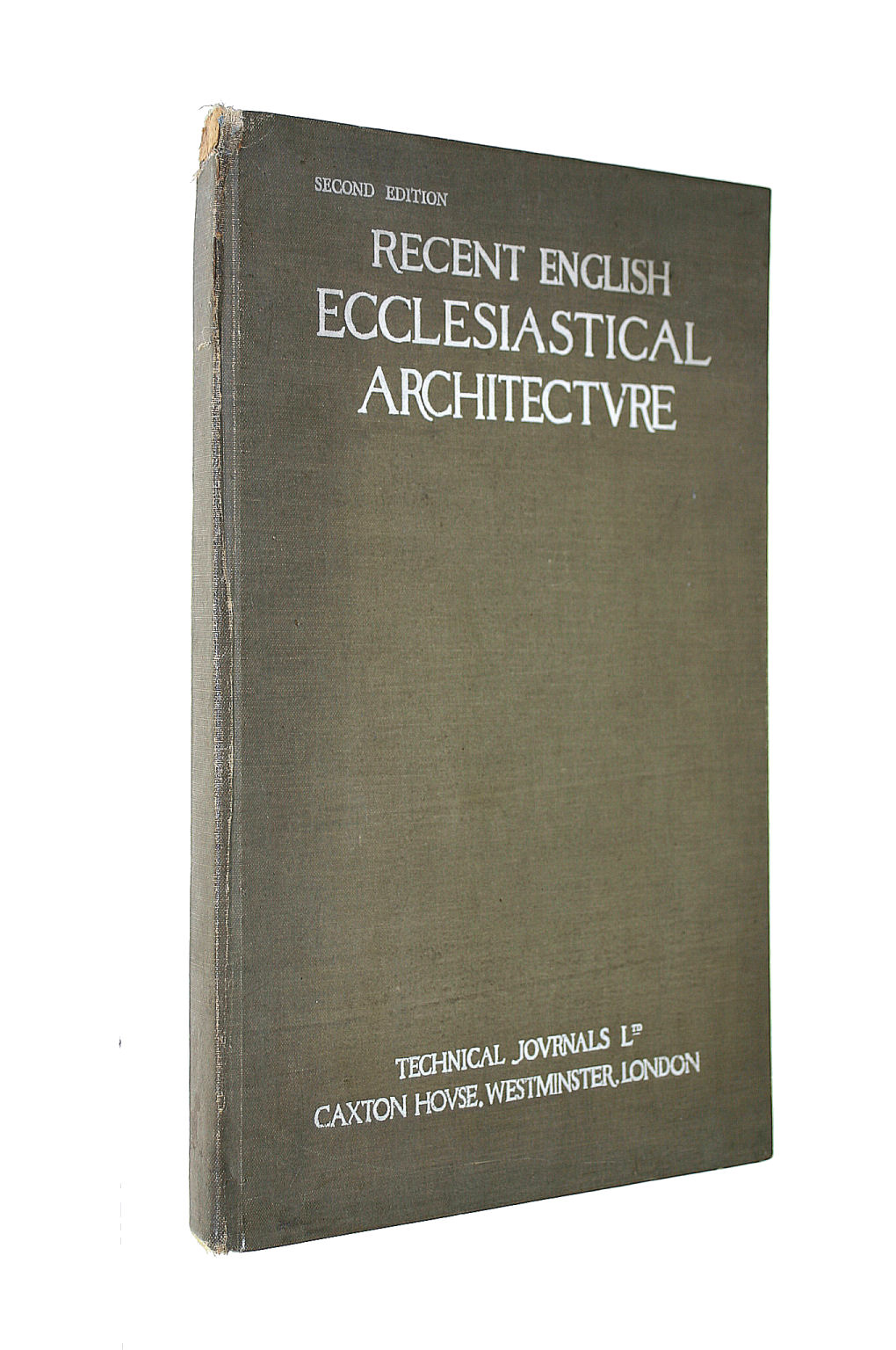 Image for RECENT ENGLISH ECCLESIASTICAL ARCHITECTURE A Series of Illustrations of Notable Modern Work with Prefatory Articles