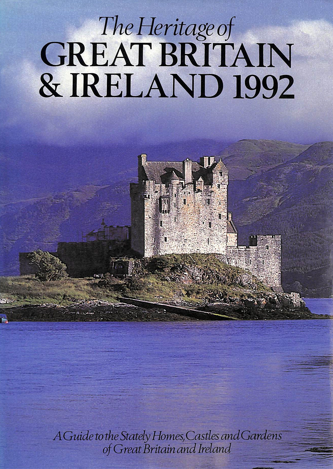 Image for The Heritage Of Great Britain & Ireland 1992, A Guide To The Stately Homes, Castles And Gardens Of Great Britain And Ireland