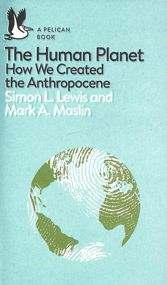 Image for The Human Planet: How We Created The Anthropocene