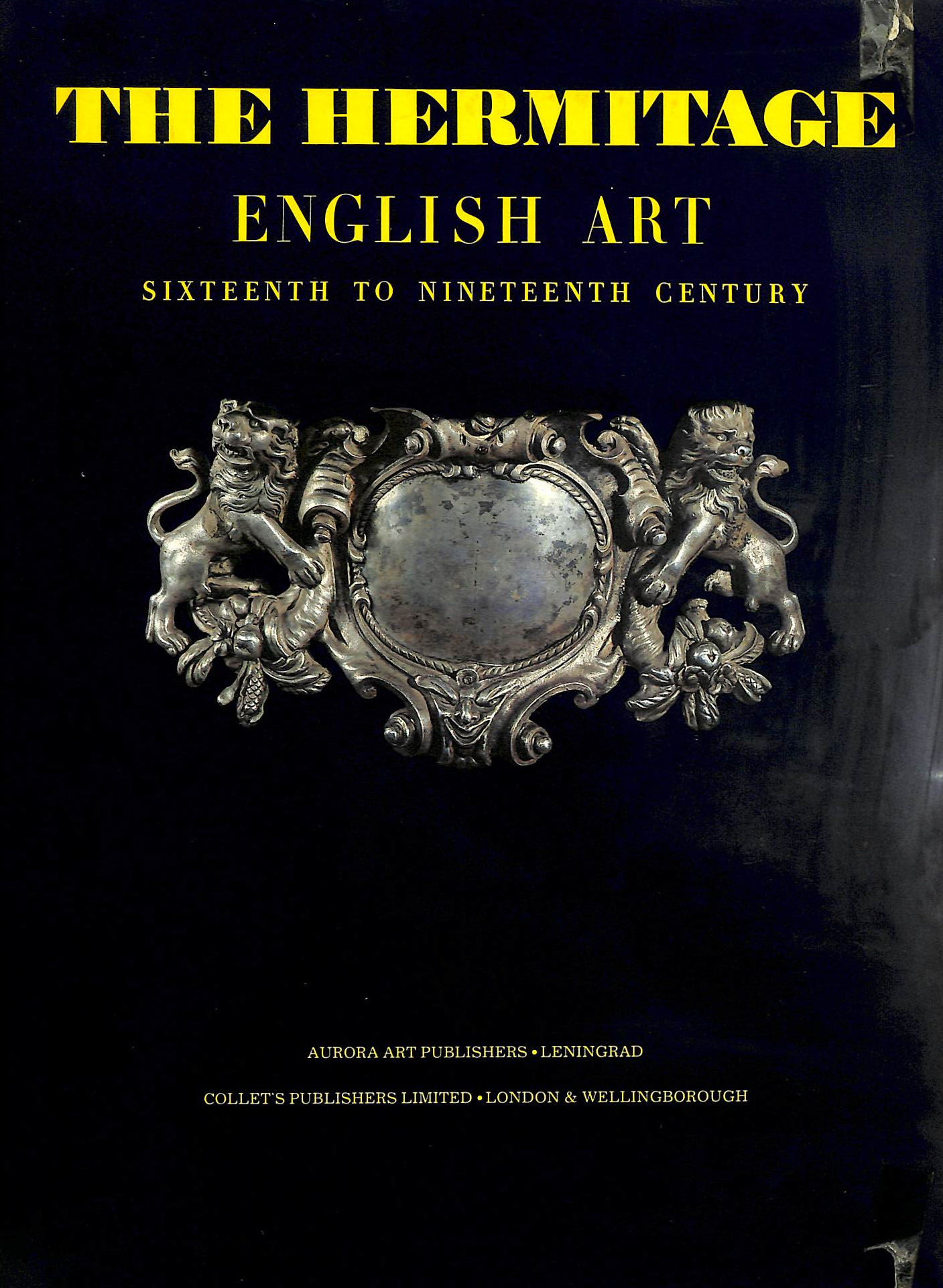 Image for The Hermitage: English Art, 16Th-19Th Centuries - Painting, Sculpture, Prints, Drawings And Minor Arts