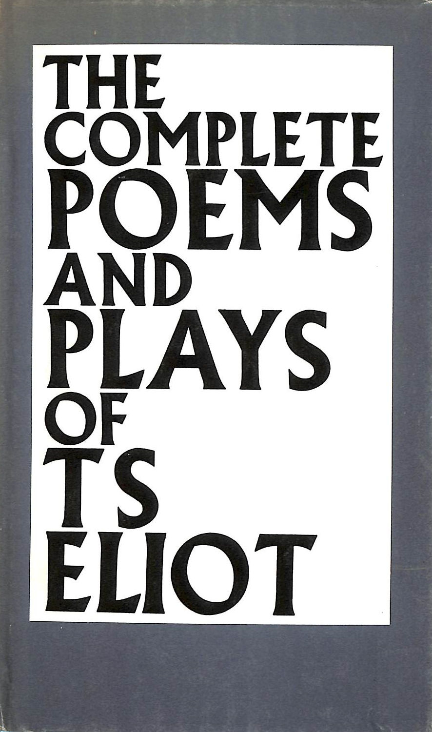 Image for The Complete Poems And Plays Of T S Elliot