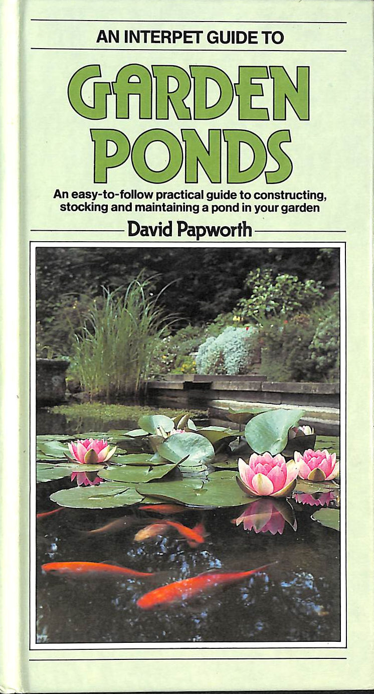 Image for A Fishkeeper's Guide To Garden Ponds : An Easy To Follow Practical Guide To Constructing, Stocking And Maintaining A Pond In Your Garden