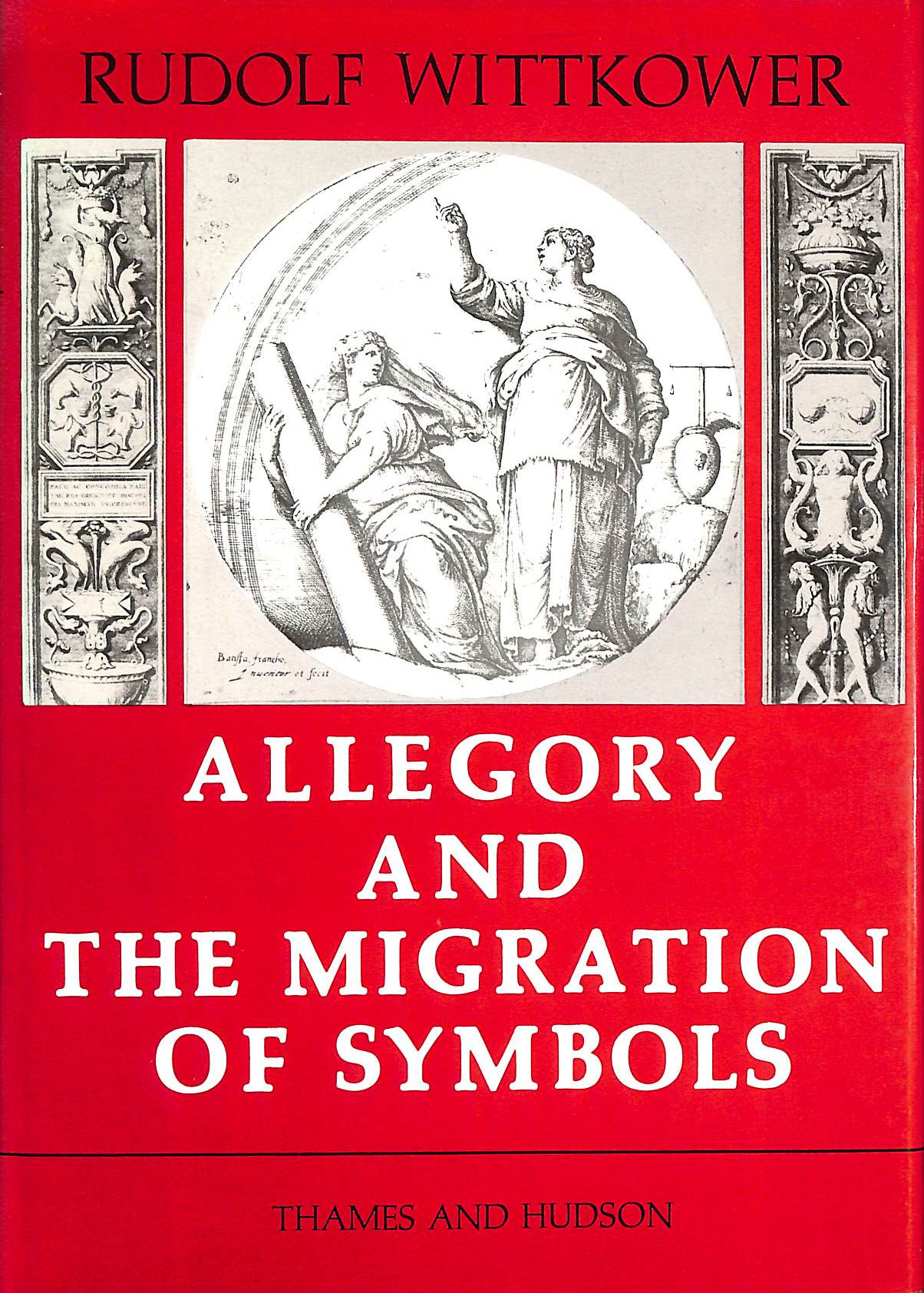 Image for Allegory And The Migration Of Symbols (The Collected Essays Of Rudolf Wittkower)