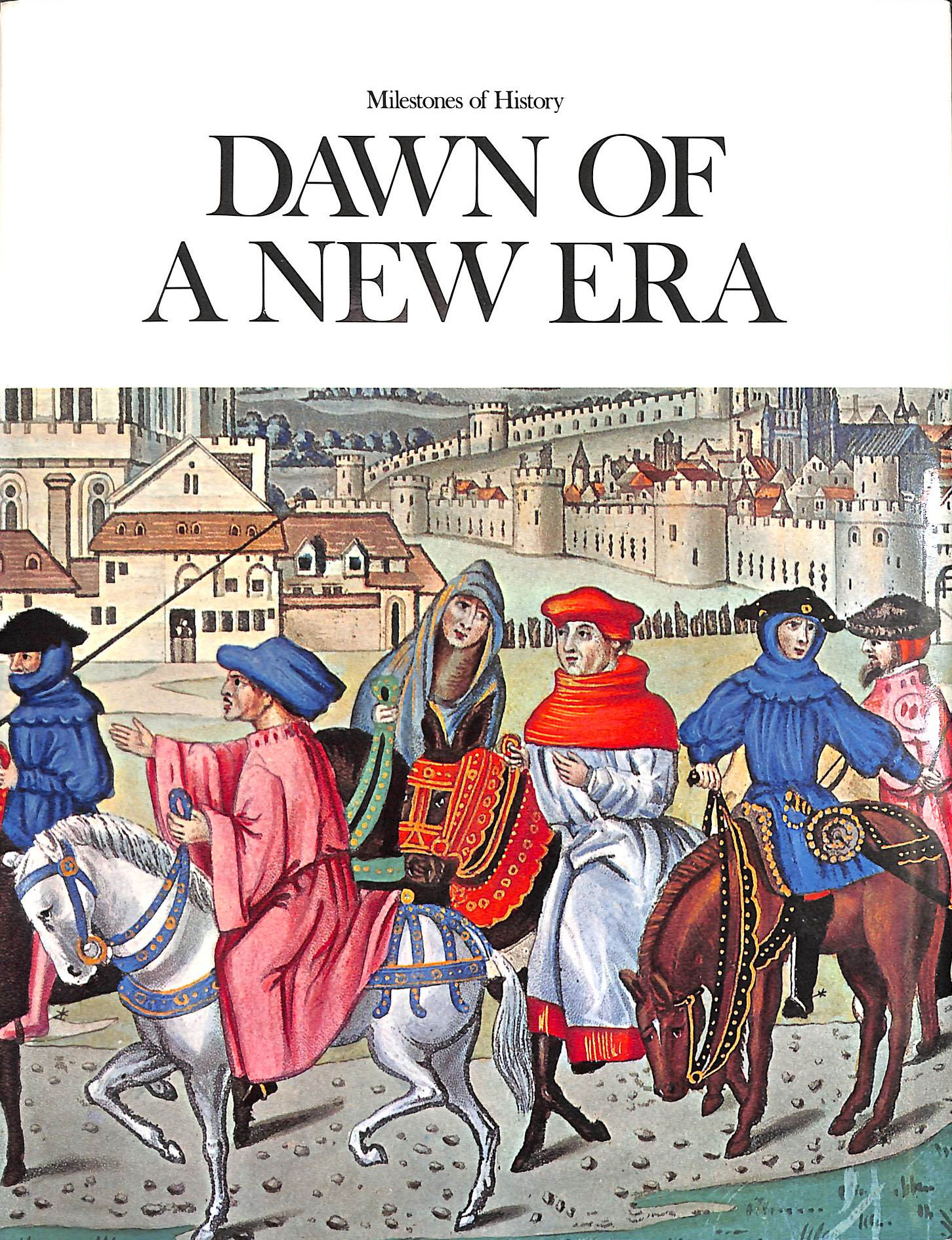 Image for Dawn Of A New Era: Editor: Maurice Ashley (Milestones Of History, New Series 3,)