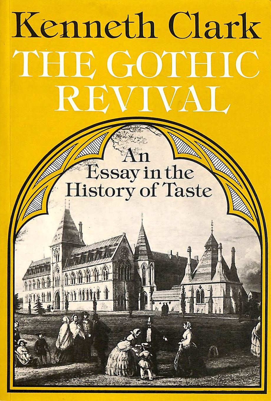 Image for The Gothic Revival: An Essay In The History Of Taste
