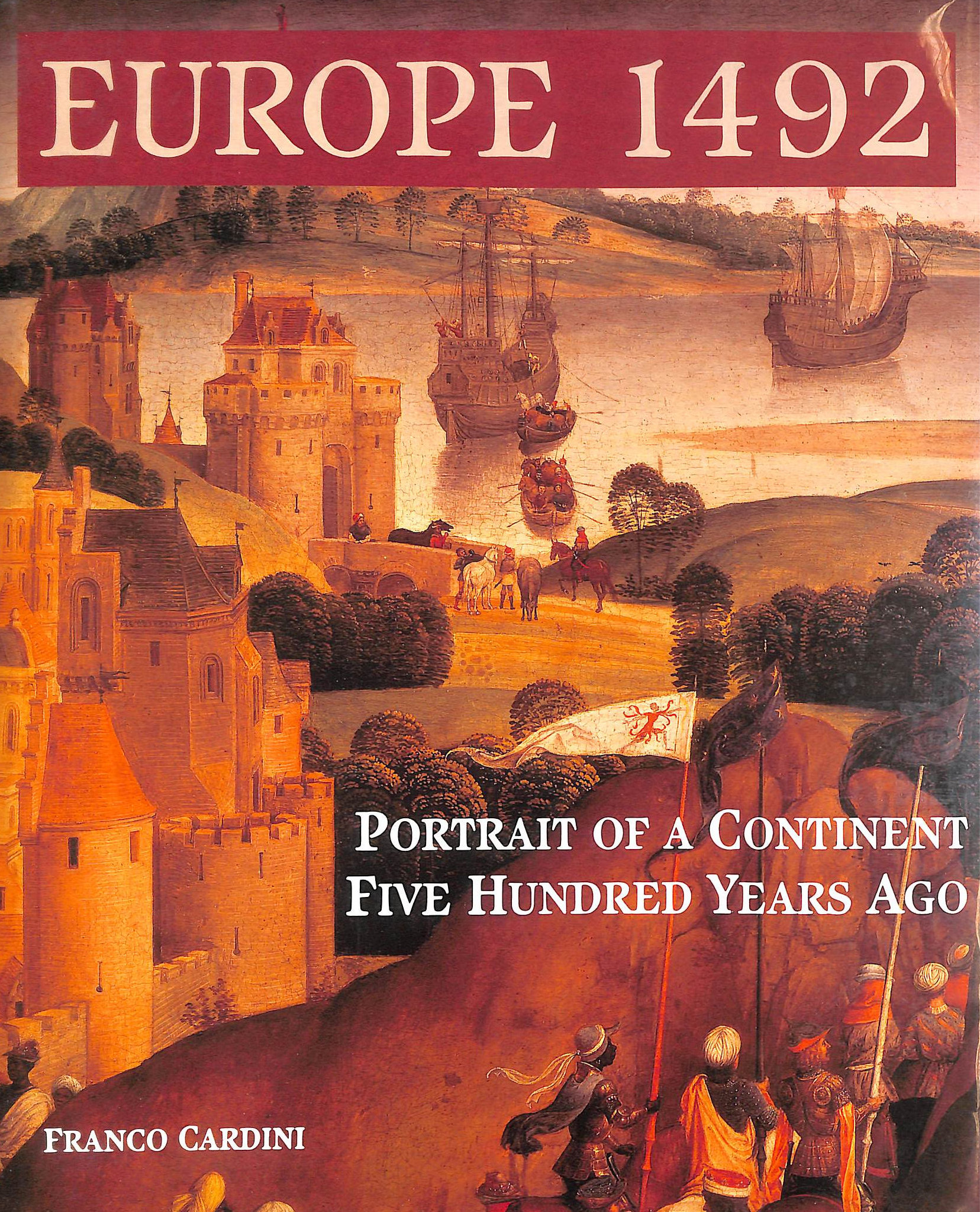 Image for Europe, 1492: A Portrait Of A Continent 500 Years Ago