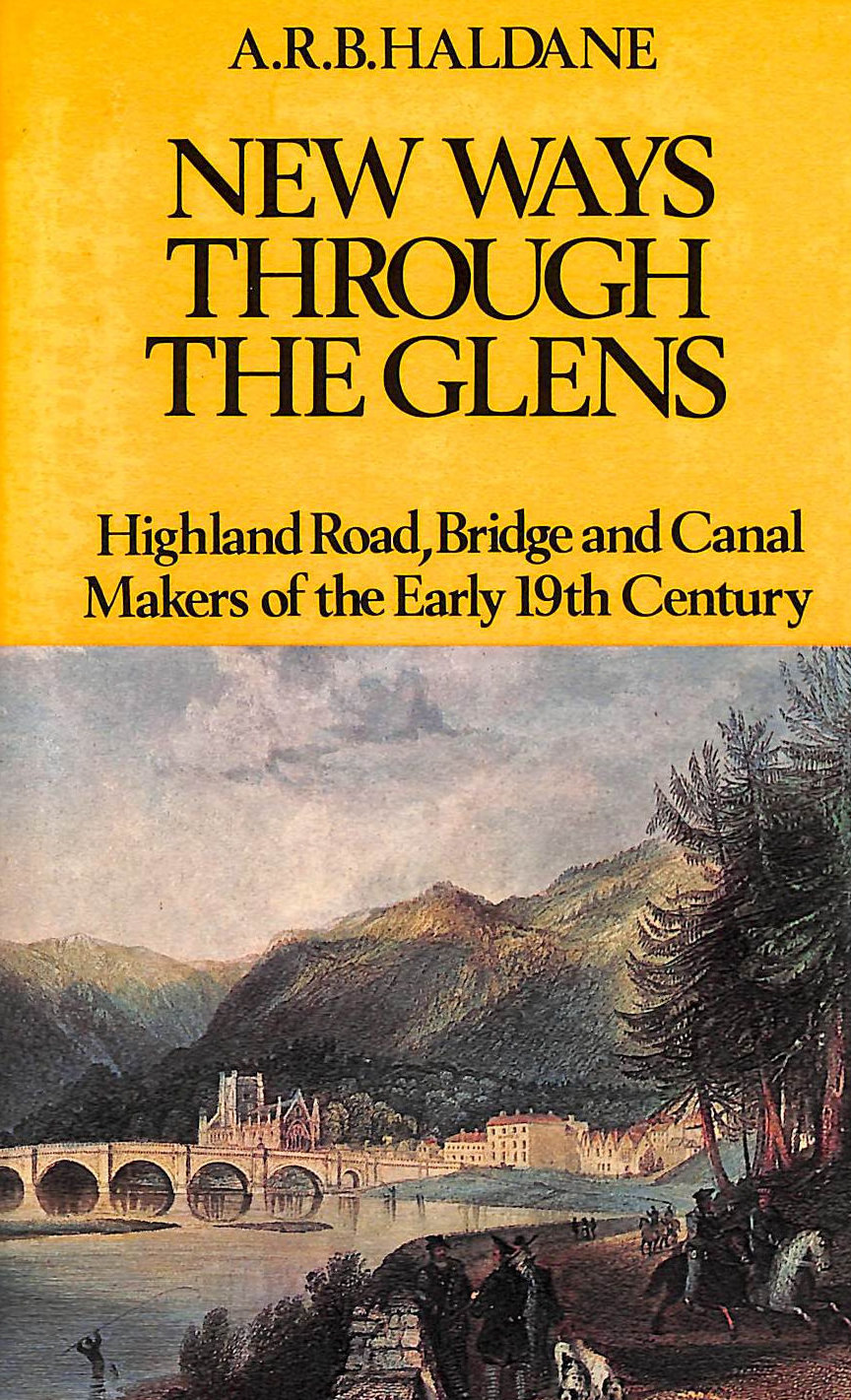 Image for New Ways Through The Glens: Highland Road, Bridge And Canal Makers Of The Early Nineteenth Century