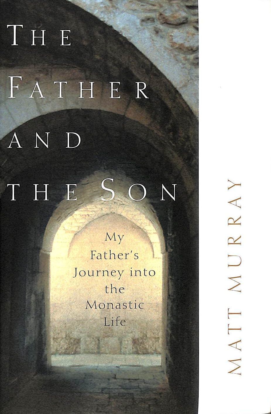 Image for The Father And The Son: My Father's Journey Into The Monastic Life