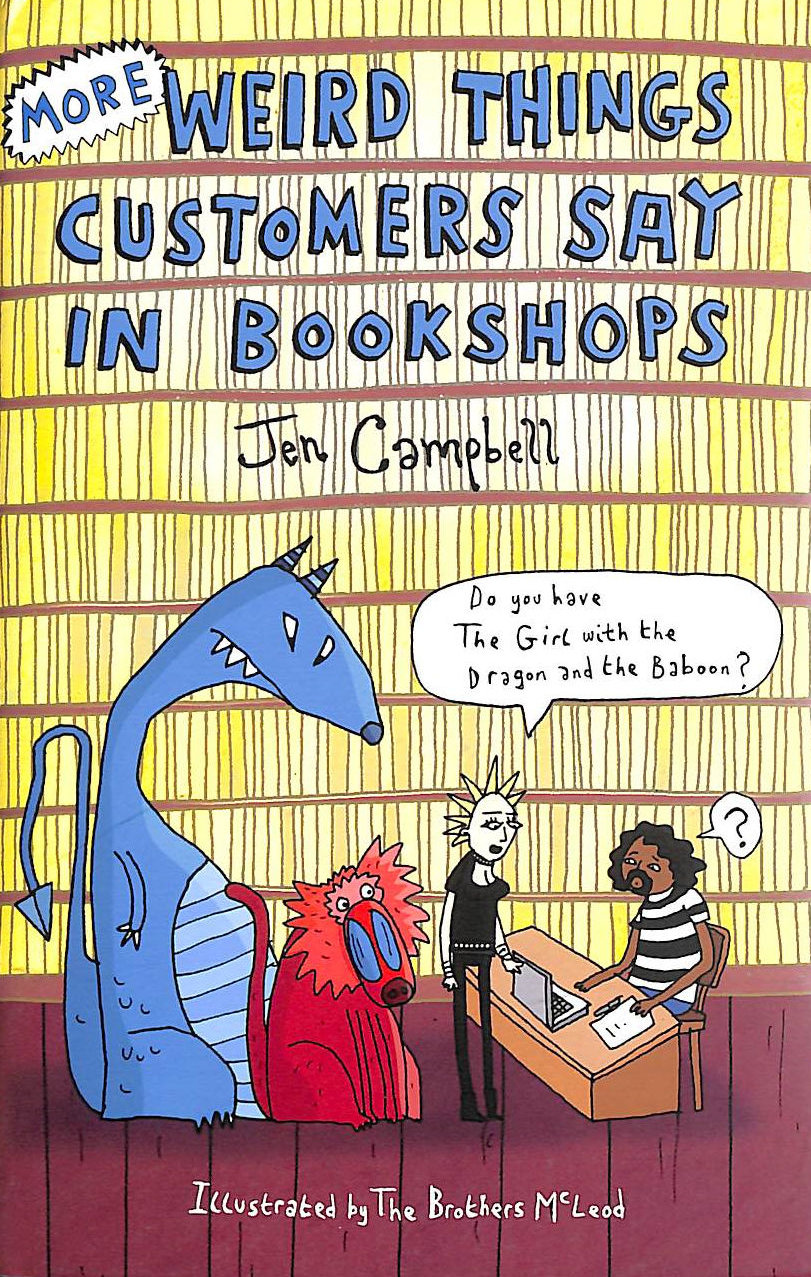 Image for More Weird Things Customers Say In Bookshops