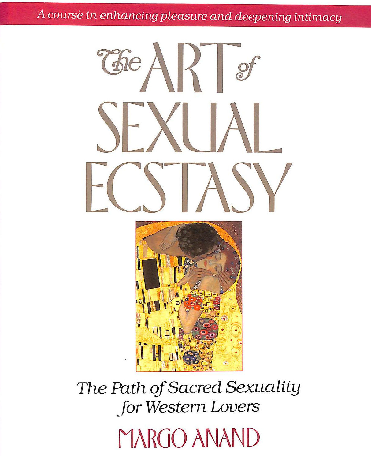 Image for The Art Of Sexual Ecstasy: The Path Of Sacred Sexuality For Western Lovers