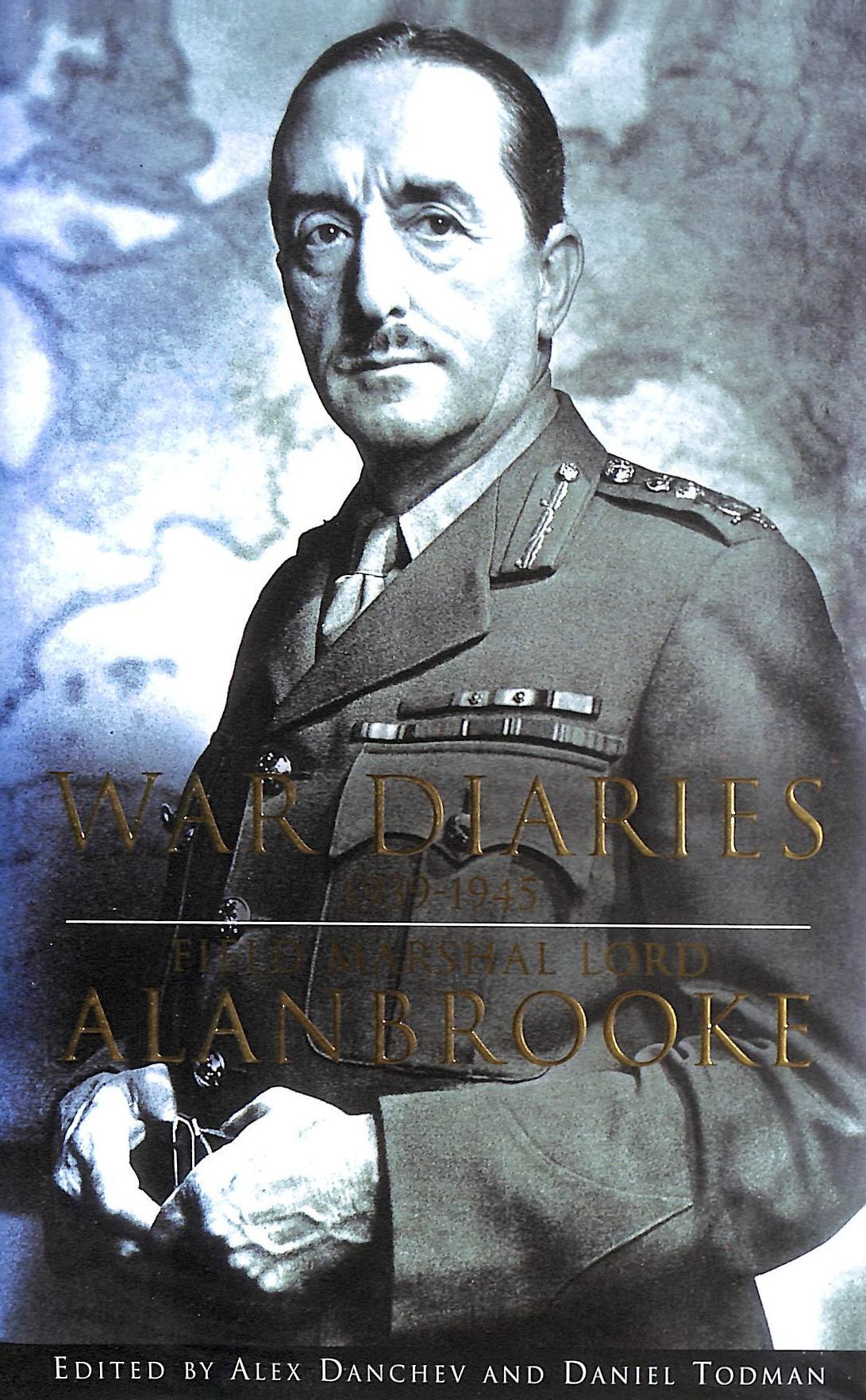 Image for War Diaries 1939-1945: Field Marshal Lord Alanbrooke