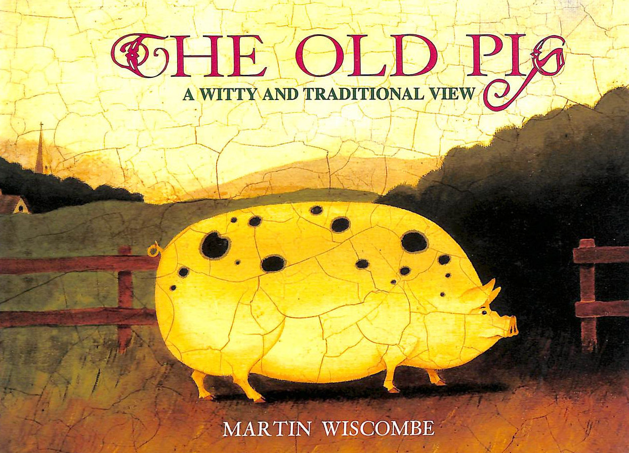 Image for Old Pig: A Witty And Traditional View