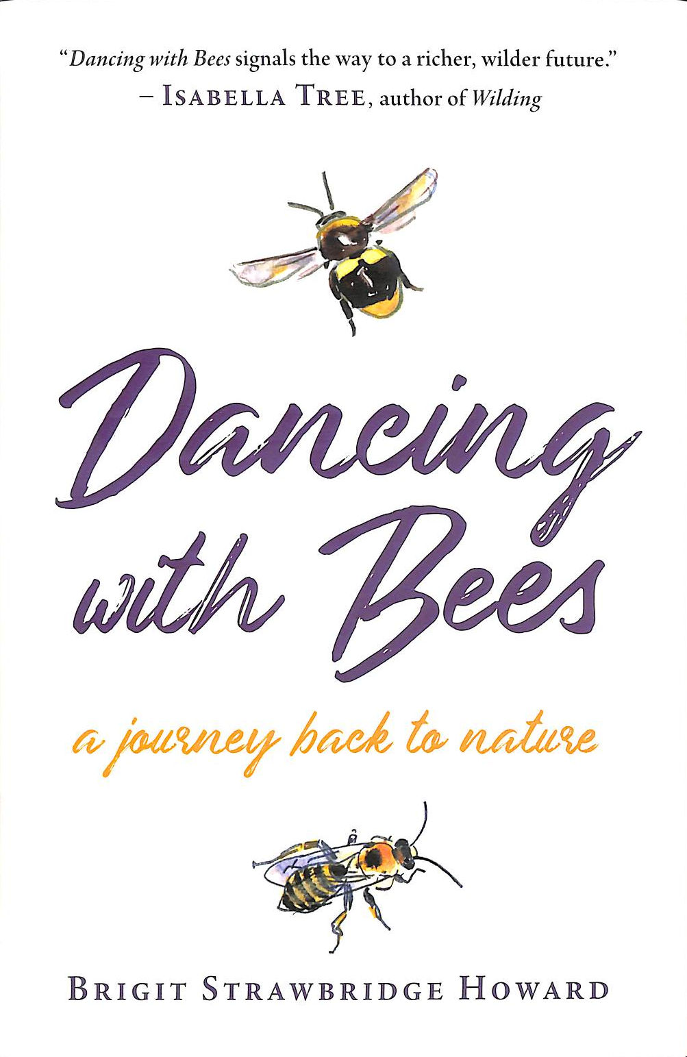 Image for Dancing With Bees: A Journey Back To Nature