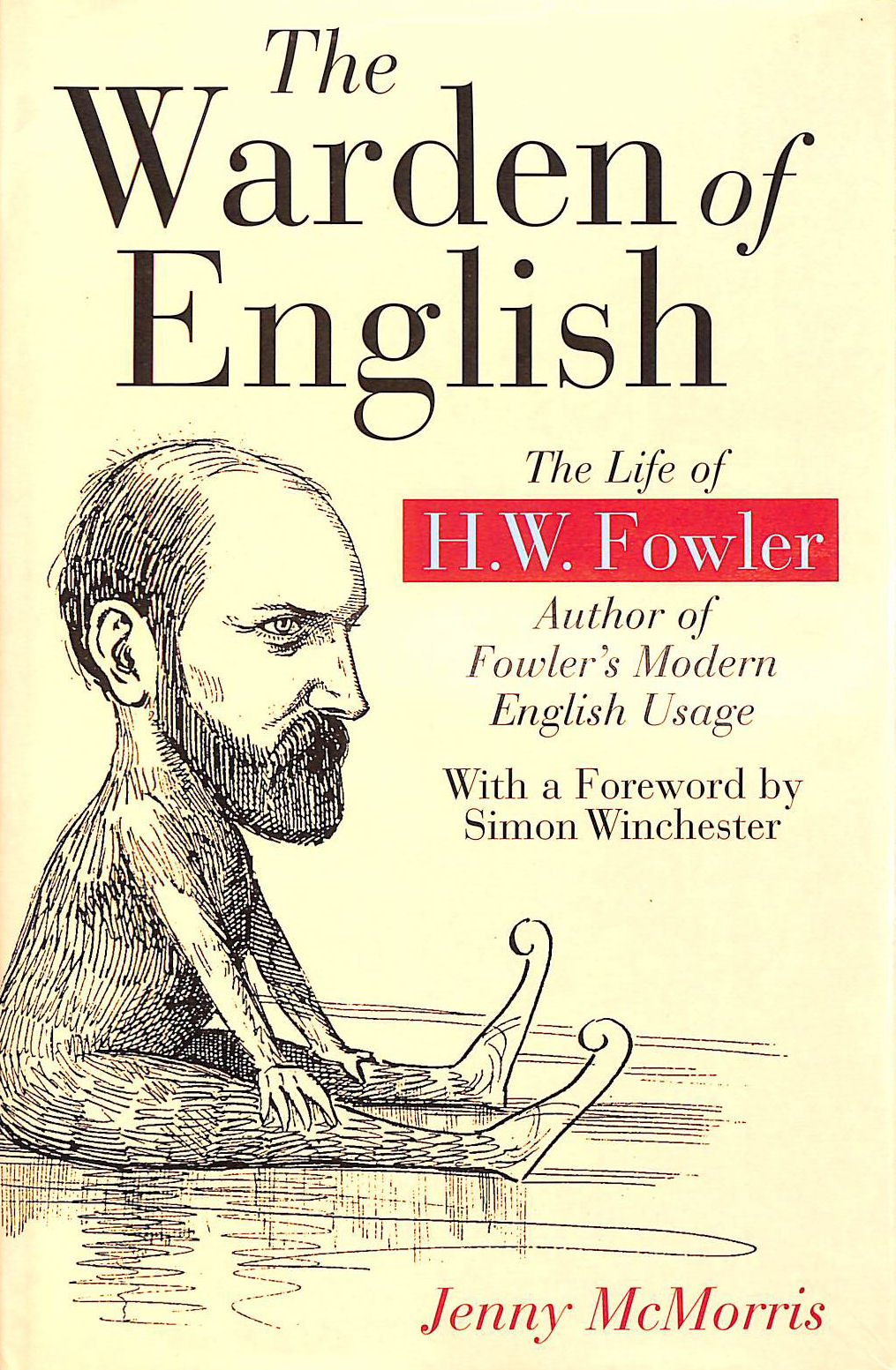 Image for The Warden Of English: The Life Of H.W.Fowler (Language Reference S.)