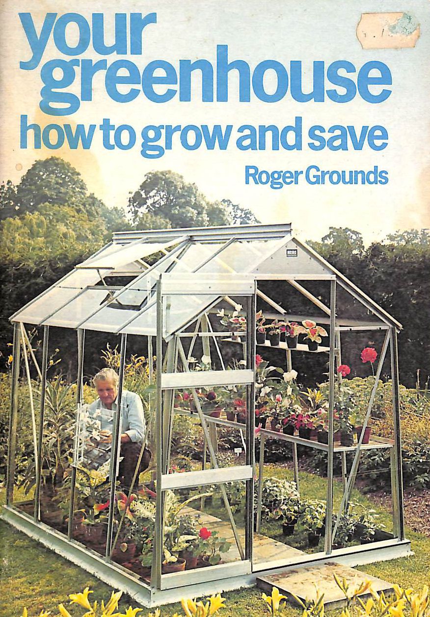 Image for Your Greenhouse: How To Grow And Save