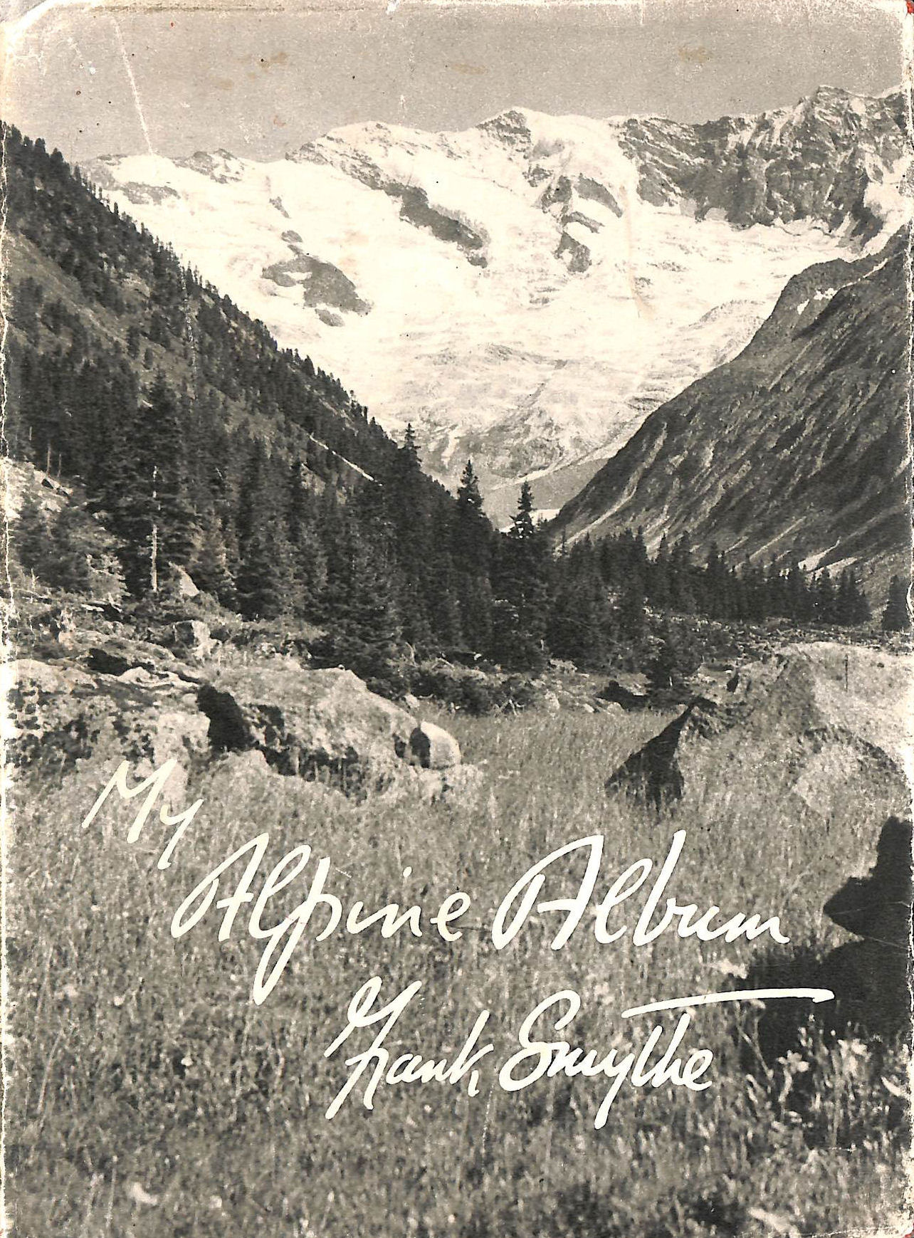 Image for My Alpine Album / With ... Reproductions Of Photographs By The Author And A Sketch-Map