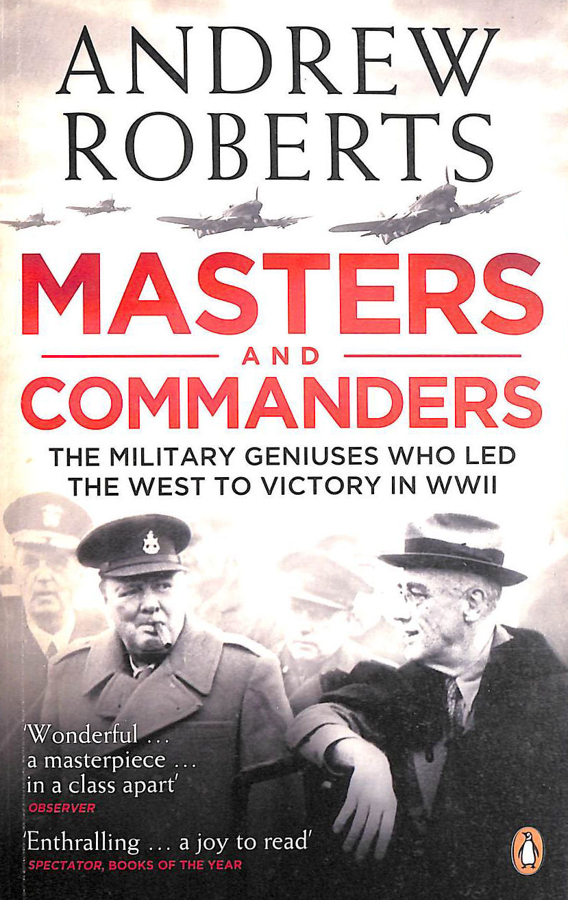 Image for Masters And Commanders: The Military Geniuses Who Led The West To Victory In World War Ii