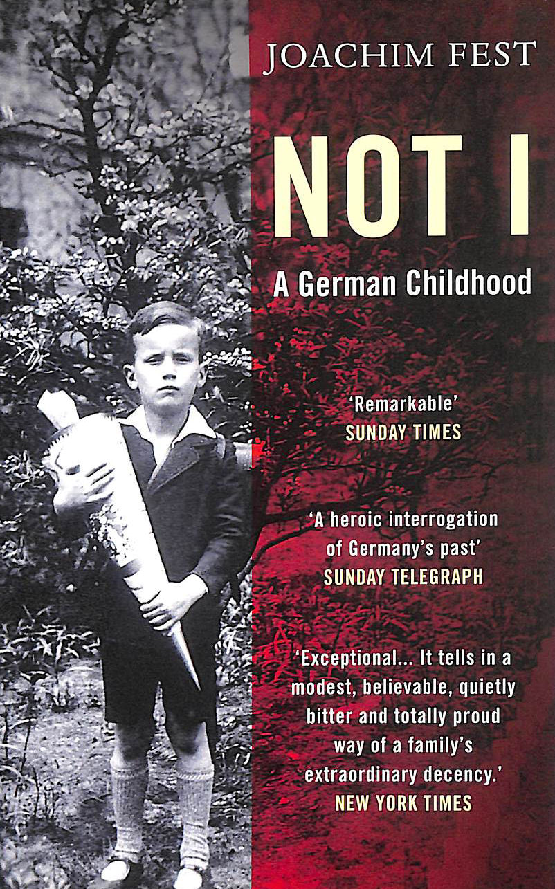 Image for Not I: Memoirs Of A German Childhood