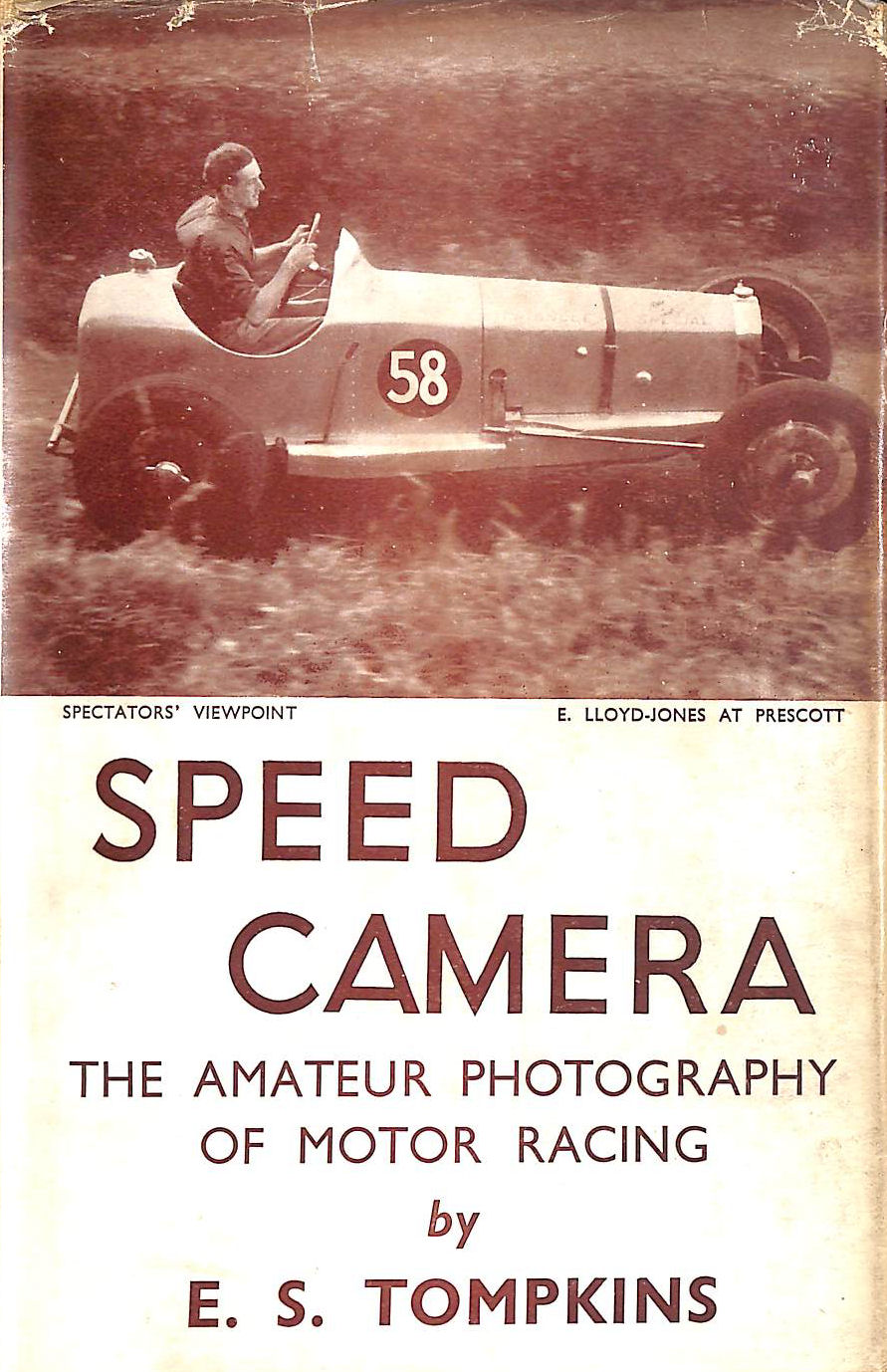 Image for Speed Camera: The Amateur Photography Of Motor Racing.