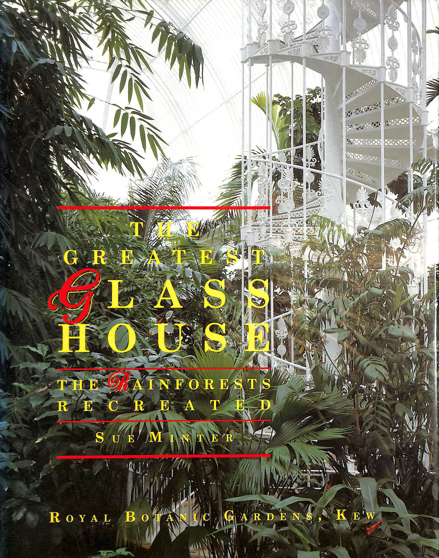 Image for The Greatest Glasshouse: The Rainforests Recreated
