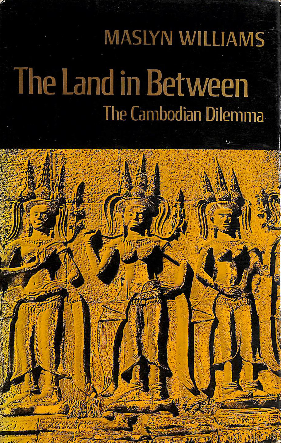 Image for The Land In Between: The Cambodian Dilemma (1St Edition!!!)