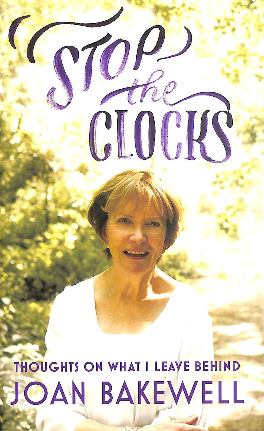 Image for Stop The Clocks: Thoughts On What I Leave Behind
