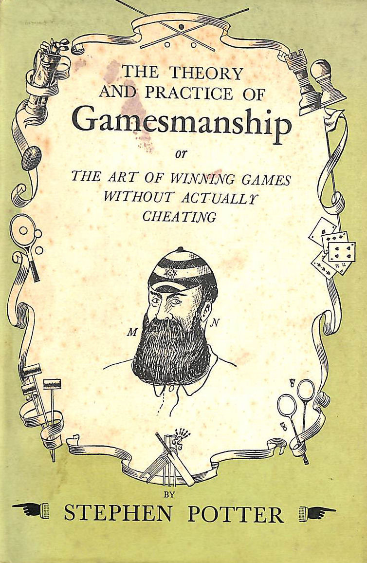 Image for The Theory And Practice Of Gamesmanship Or The Art Of Winning Games Without Actually Cheating