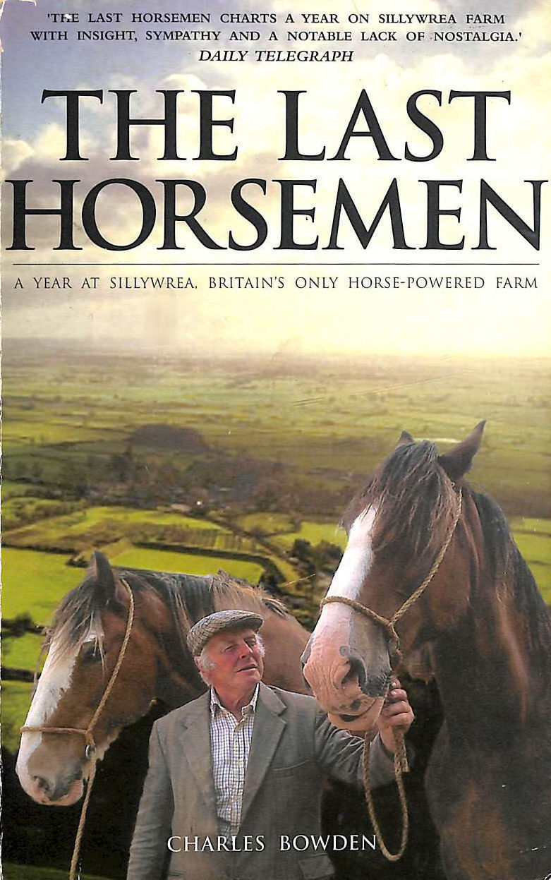 Image for The Last Horsemen: A Year On The Last Farm In Britain Powered By Horses