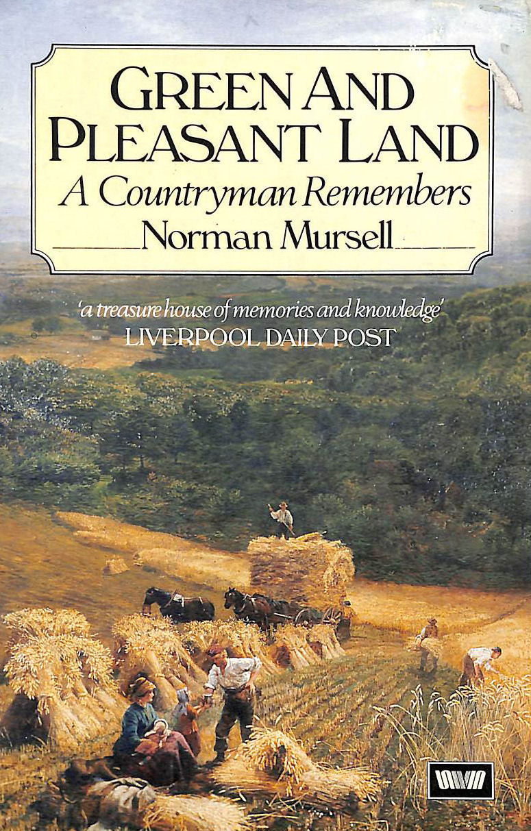 Image for Green And Pleasant Land: A Countryman Remembers