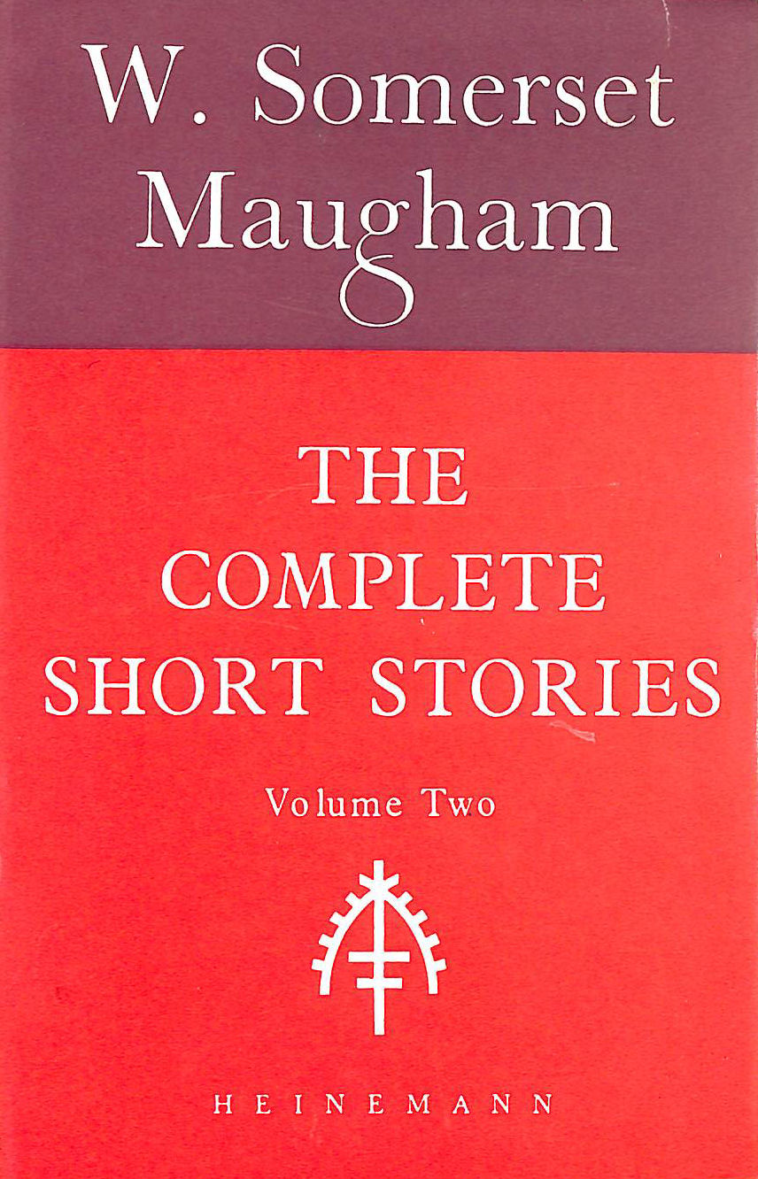 Image for The Complete Short Stories Of W. Somerset Maugham: Volume Ii