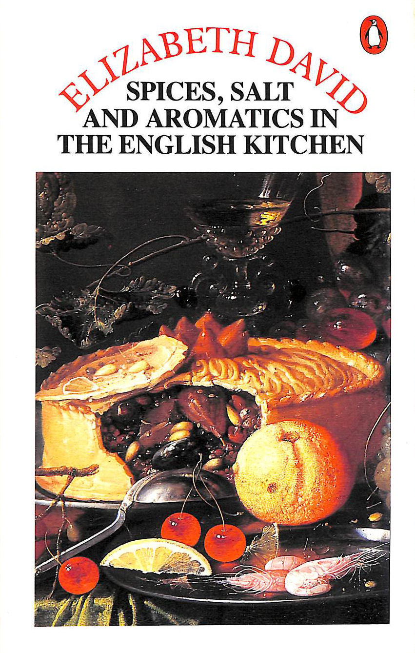 Image for English Cooking, Ancient And Modern,Vol.1: Spices, Salts And Aromatics In The English Kitchen (Cookery Library)