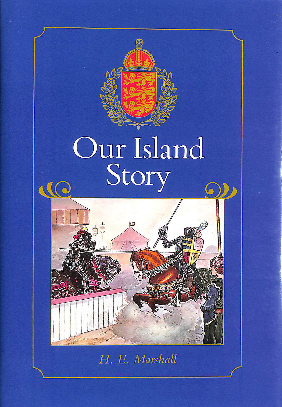 Image for Our Island Story: A History Of Britain For Boys And Girls, From The Romans To Queen Victoria