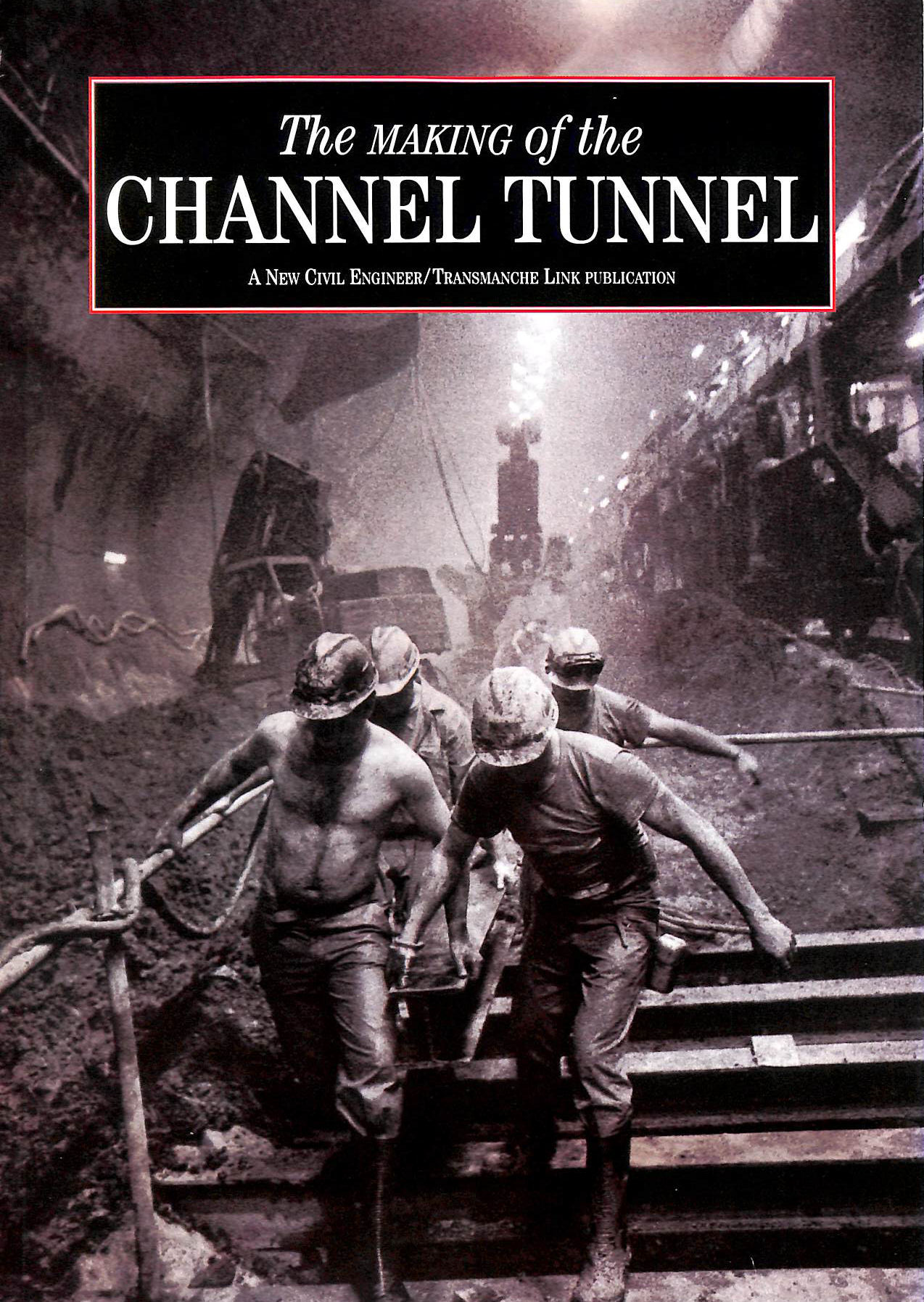 Image for The Making Of The Channel Tunnel