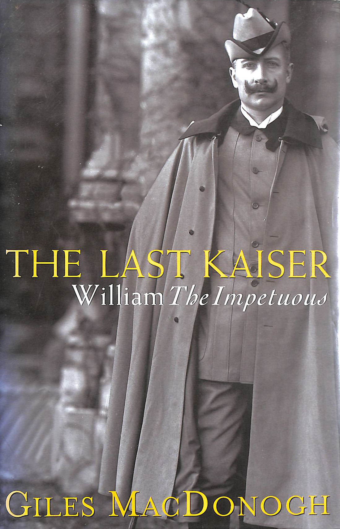 Image for The Last Kaiser: William The Impetuous