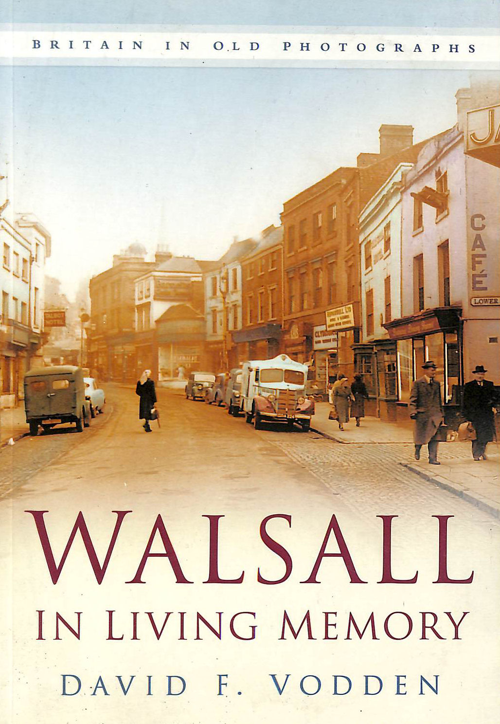 Image for Walsall In Living Memory (Britain In Old Photographs)
