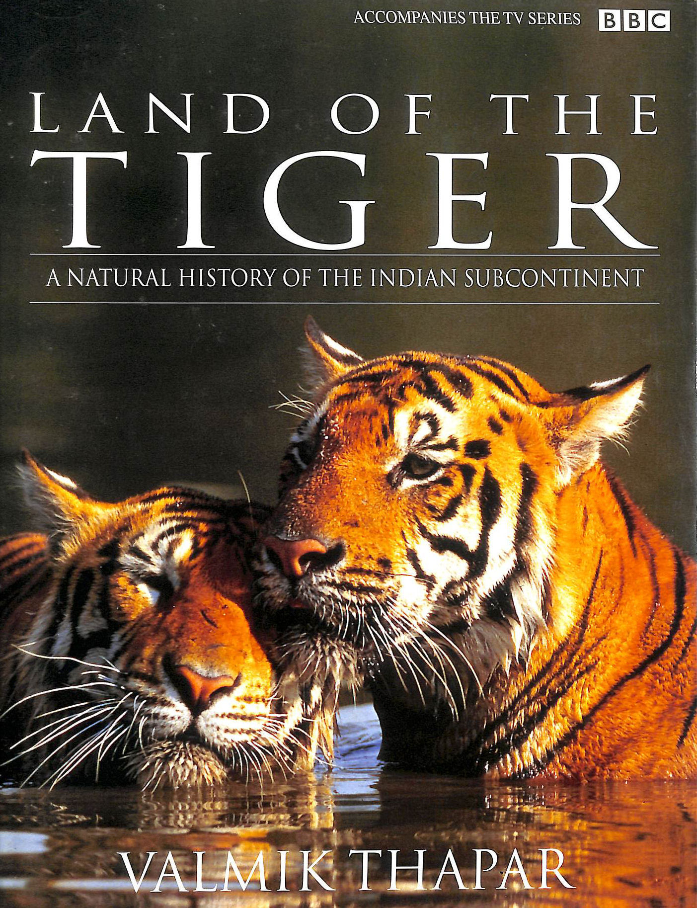 Image for Land Of The Tiger: Natural History Of The Indian Subcontinent