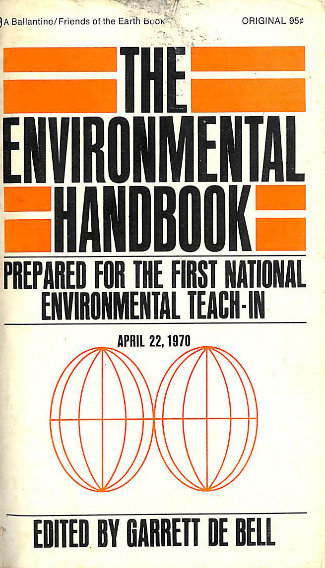 Image for THE ENVIRONMENTAL HANDBOOK: PREPARED FOR THE FIRST NATIONAL ENVIRONMENTAL TEACH-IN.