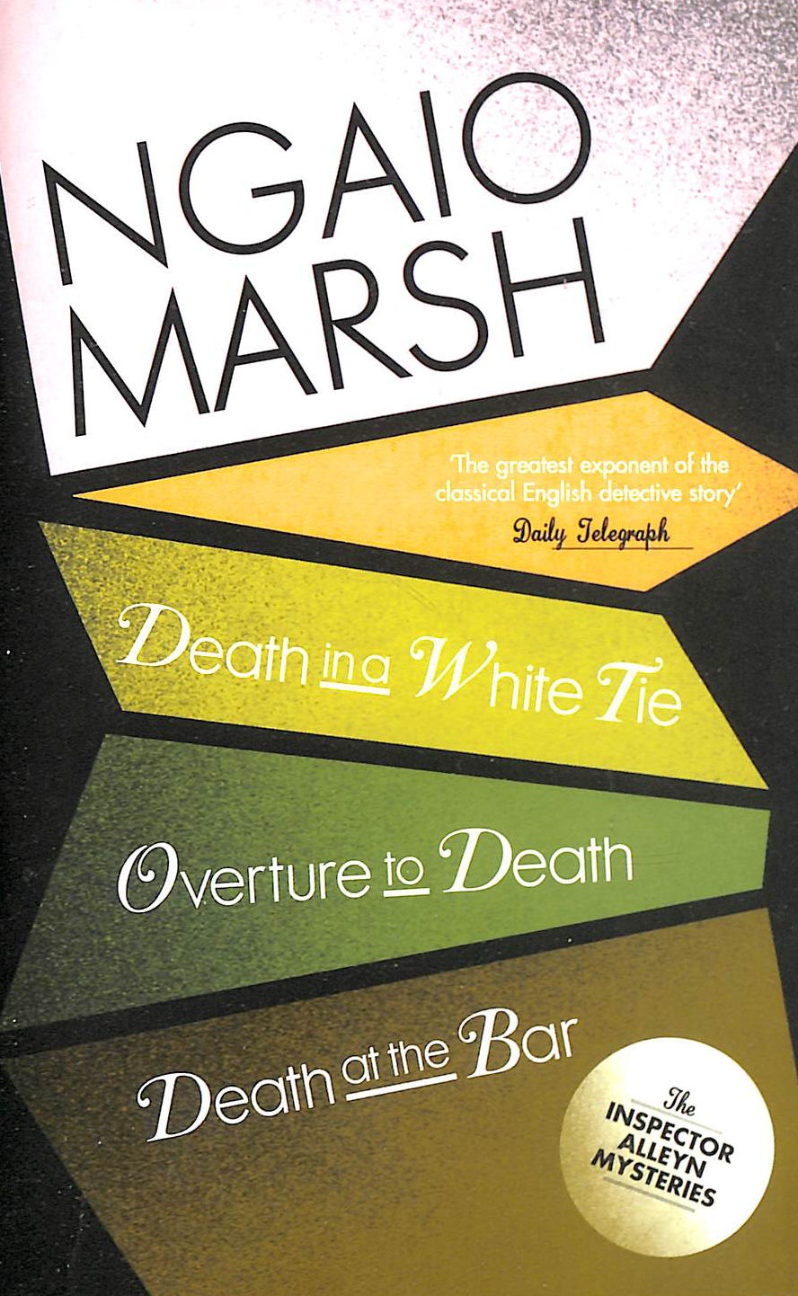 Image for Death In A White Tie / Overture To Death / Death At The Bar (The Ngaio Marsh Collection, Book 3)