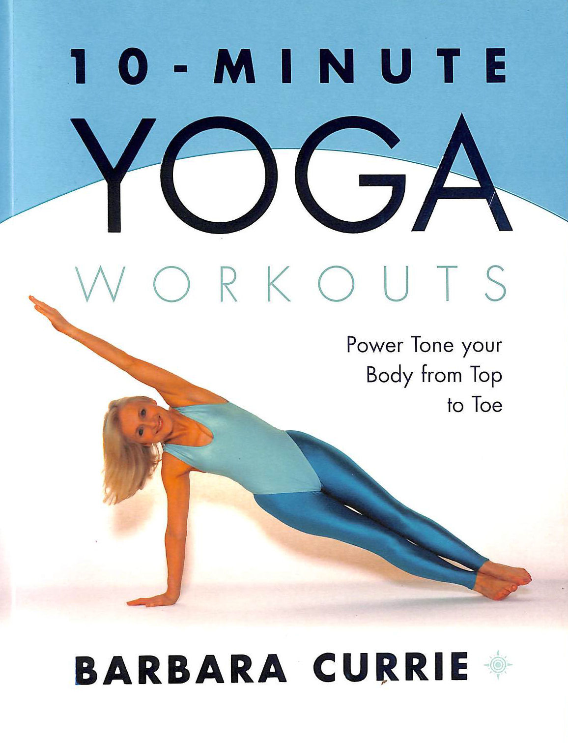 Image for 10-Minute Yoga Workouts: Power Tone Your Body From Top To Toe