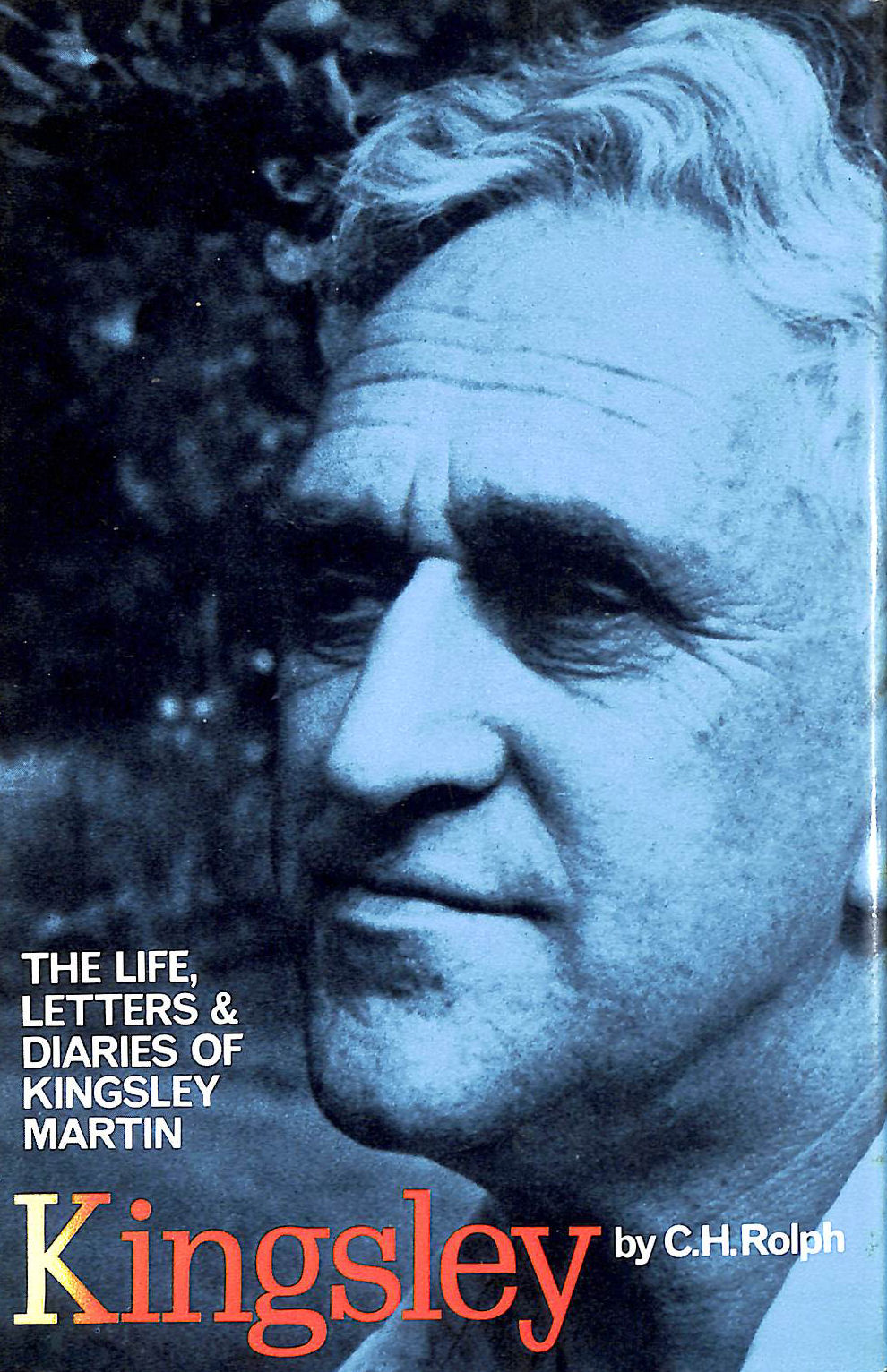 Image for Kingsley: Life, Letters And Diaries Of Kingsley Martin