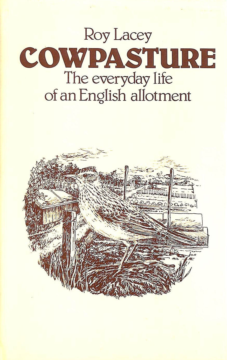 Image for Cowpasture: The Everyday Life Of An English Allotment