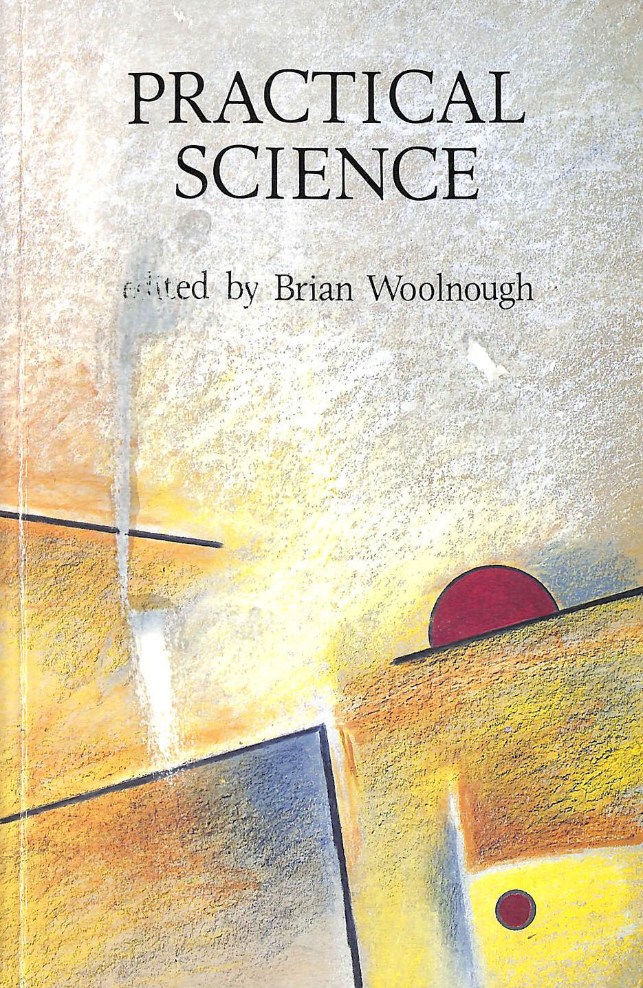 Image for Practical Science: The Role And Reality Of Practical Work In School Science