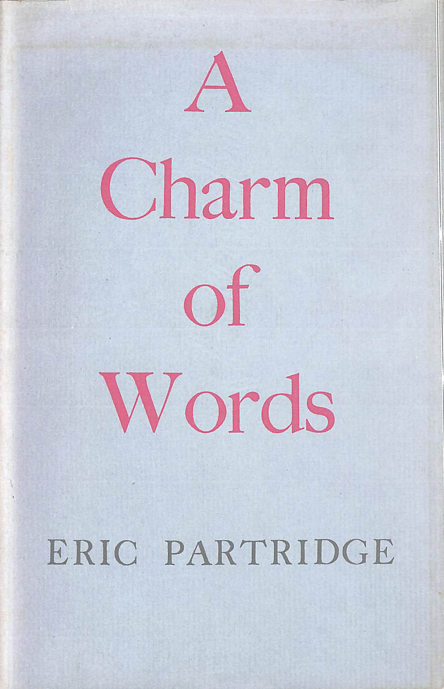 Image for A Charm Of Words: Essays And Papers On Language