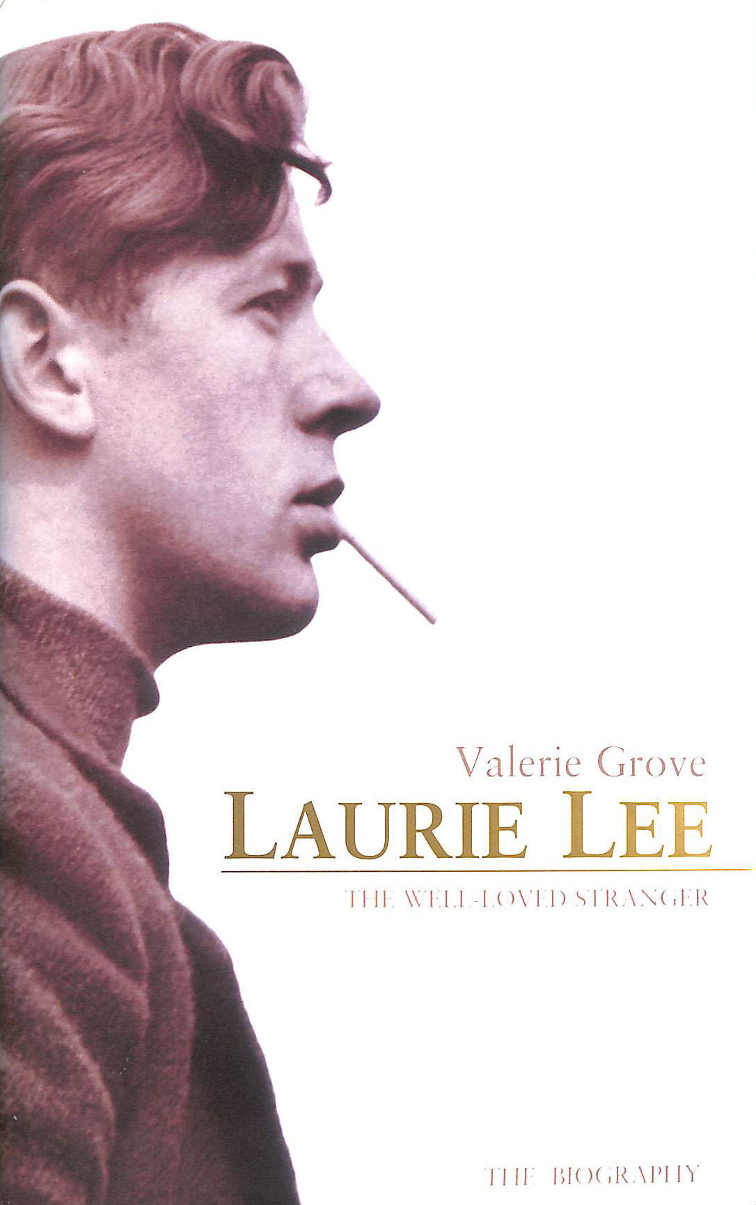Image for Laurie Lee: The Well-Loved Stranger