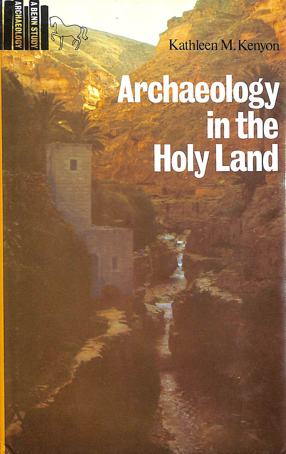 Image for Archaeology In The Holy Land (A Benn Study. Archaeology)