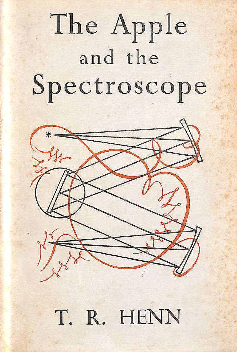 Image for The Apple And The Spectroscope: Being Lectures On Poetry Designed (In The Main) For Science Students