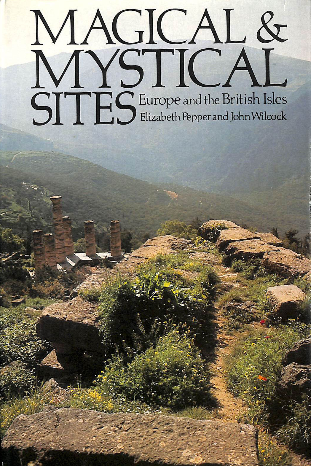 Image for Magical And Mystical Sites: Europe And The British Isles.