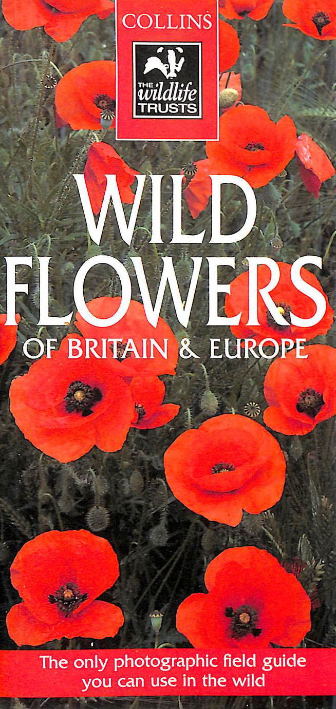 Image for Collins Wildlife Trust Guide - Wild Flowers Of Britain And Europe (Collins Wildlife Trust Guides)