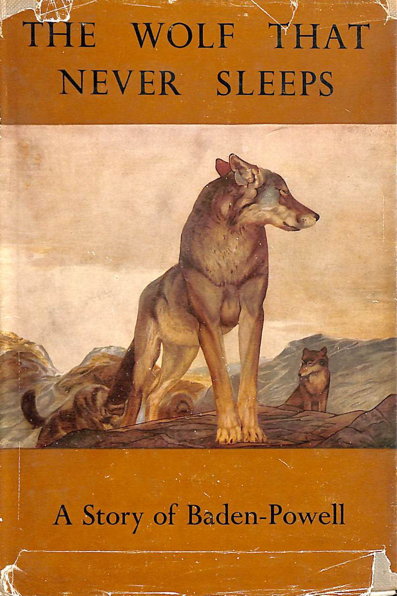 Image for The Wolf That Never Sleeps - A Story Of Baden-Powell.