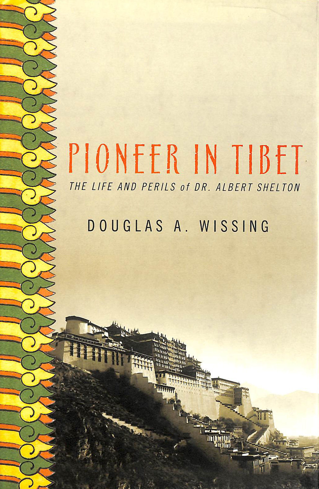 Image for Pioneer In Tibet: The Life And Perils Of Dr. Albert Shelton